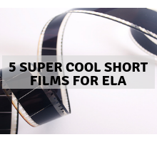 A roll of film and the caption 5 super cool short films for ELA